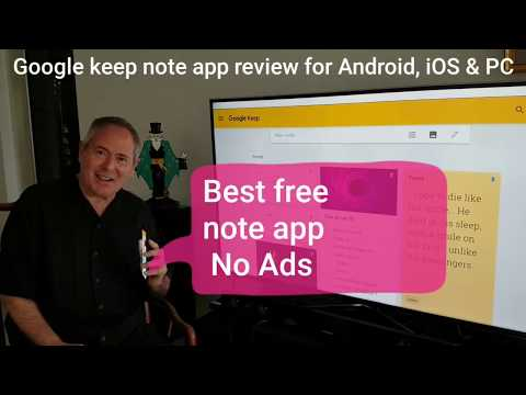 Google Keep. review the best free note app for Android. iOS and PC's