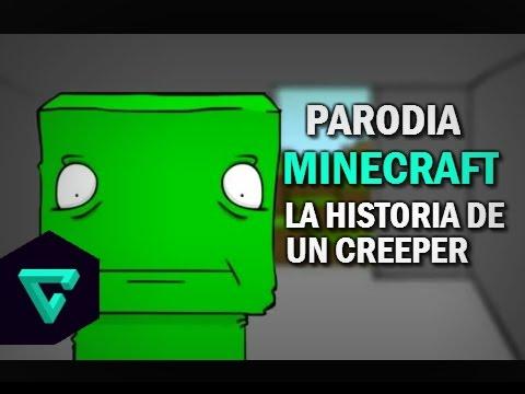 Parodia MINECRAFT ¡ La Historia de un creeper