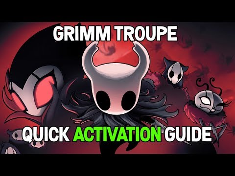 Hollow Knight Grimm Troupe DLC- Where to Go and How to Start Guide
