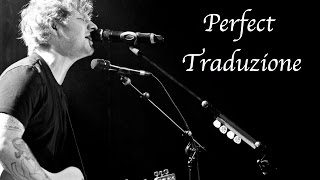 Download Lagu Ed Sheeran - Perfect Traduzione In Italiano (Voce Originale) Gratis STAFABAND