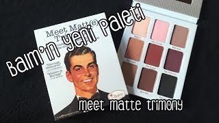 İlk İzlenim | The Balm - Meet Matt(e) Trimony Far Paleti