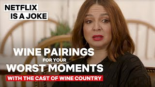 Wine Pairings For Your Worst Moments | Wine Country | Netflix