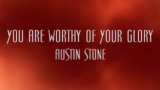 download lagu You Are Worthy Of Your Glory - Austin Stone gratis