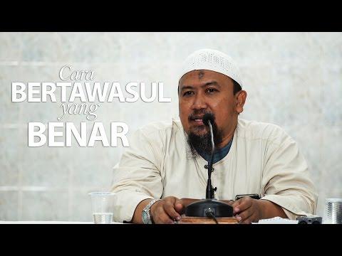 Kajian Umum : Cara Bertawassul yang Benar - Ustadz Mahfudz Umri, Lc.