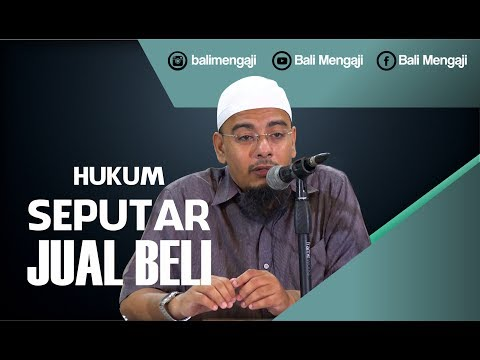 Hukum Seputar Jual Beli - Ustadz Dr. Sufyan Fuad Basweidan, MA