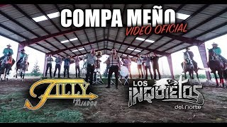 COMPA MEÑO (Video Oficial) - El Filly y Sus Aliados Ft. Los Inquietos Del Norte