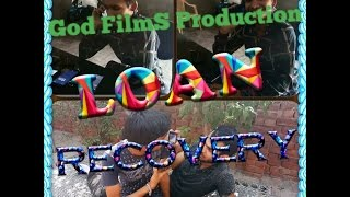 When Loan Recovery|| Delhi V/S Haryana Together|| Comedy Video||God FilmS Production||