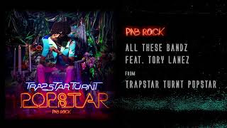 PnB Rock - All These Bandz feat. Tory Lanez [Official Audio]