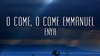 O Come O Come Emmanuel Enya