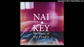 Nai Key - The Music Of My People