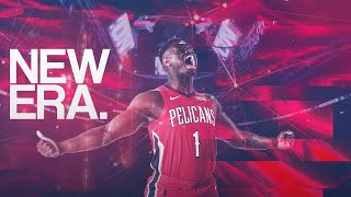 Zion Williamson - NEW ERA (PELICANS HYPE) ᴴᴰ