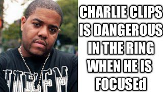 Charlie Clips is dangerous in the ring when he is focused