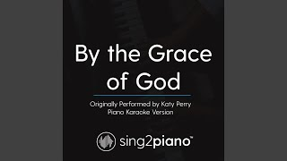 By The Grace Of God Originally Performed By Katy Perry Piano Karaoke Version