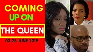 Coming Up ON The Queen 03-28 June 2019 [Fantastic]