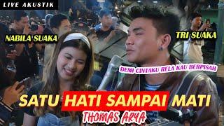 SATU HATI SAMPAI MATI - THOMAS ARYA  LIVE AKUSTIK COVER BY NABILA FT TRISUAKA