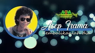 Download Lagu Asep Irama - Kembalikanlah Dia [OFFICIAL] Gratis STAFABAND