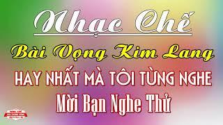 Nhạc Chế | BÀI VỌNG KIM LANG HAY NHẤT MÀ TÔI TỪNG NGHE | Nhạc Chế Bùi Thành Công