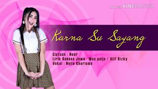 Nella kharisma- Karna su sayang-(versi jawa koplo)