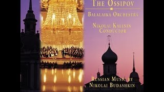 The Ossipov Balalaika Orchestra Vol Iv Russian Music By N Budashkin Concerto For Domra Orch