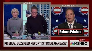 "Reince Priebus to Morning Joe: ""Buzzfeed Report Is ""Total Garbage"""