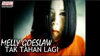 download lagu Melly Goeslaw - Tak Tahan Lagi gratis