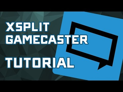 Xsplit Gamecaster Recording & Streaming Setup Tutorial - Recommended Settings