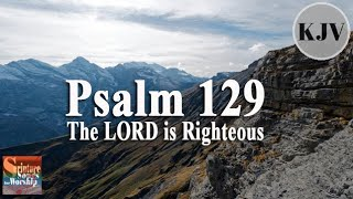 """Psalm 129 Song (KJV) """"The LORD is Righteous"""" (Esther Mui)"""