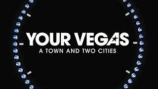 Watch Your Vegas Up Until The Lights Go Out video