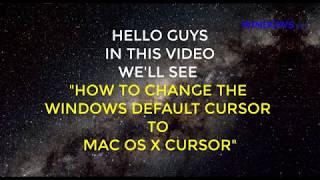 HOW TO CHANGE WINDOWS DEFAULT CURSOR TO MAC OS X CURSOR