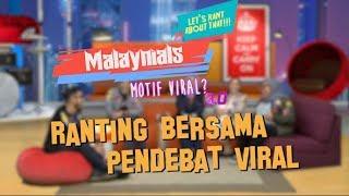 Malaynials X Motif Viral: Ranting Bersama Pendebat Viral