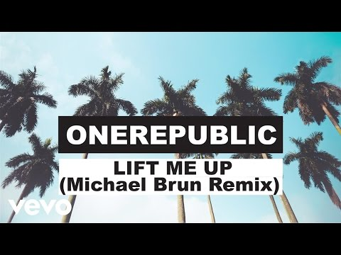 download lagu Onerepublic - Lift Me Up Michael Brun Remix gratis