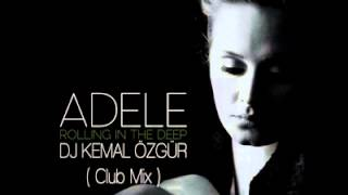 Adele - Rolling In The Deep (Kemal Özgür Mix)