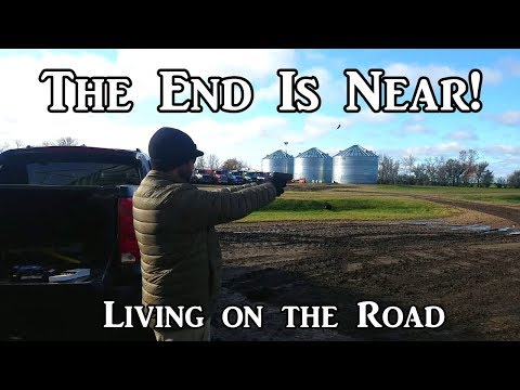 The End Is Near! - Living on the Road