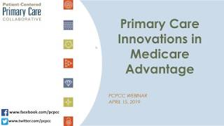 Primary Care Innovation in Medicare Advantage: Webinar 04.15.2019