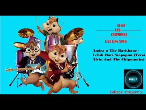 download lagu Andra N The Backbone - Lebih dari Siapapun (Alvin and The Chipmunks) gratis