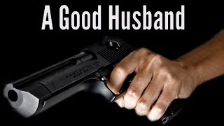 HOW DARE YOU! - A Good Husband