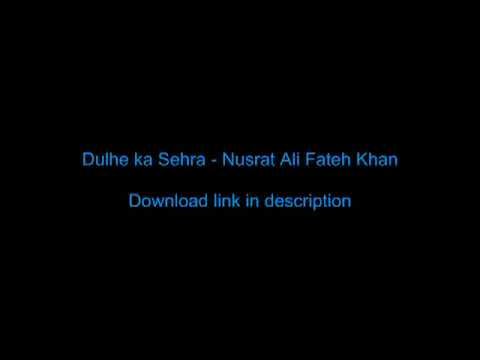 Dulhe Ka Sehra - Nusrat Fateh Ali Khan video