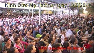 Cha Long trực tiếp Kính Đức Mẹ Fatima ngày 13/5/2019 tại Giáo Điểm Tin Mừng