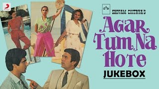 Agar Tum Na Hote Audio Songs Jukebox