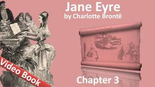 Chapter 03 - Jane Eyre by Charlotte Bronte