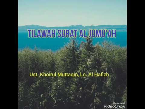 Tilawah Surat Al Jumu'ah oleh Ustadz Khoirul Muttaqin