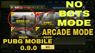 PUBG Mobile|New 0.9.0 Update|NO BOTS MODE|Arcade Mode
