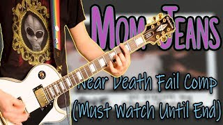 Mom Jeans - Near Death Fail Comp (Must Watch Until End) Guitar Cover