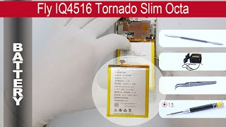 Как заменить 🔋 аккумуляторную батарею 📱 Fly IQ4516 Tornado Slim Octa Разборка и ремонт