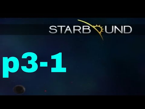 Starbound! Terraria type game part 31
