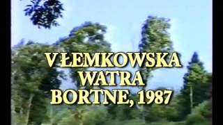 Film  Łemkowska Watra   Bortne 1987 aut K Krzyżanowski A Uczkiewicz