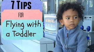Flying with Kids! 7 Tips for Flying with a Toddler