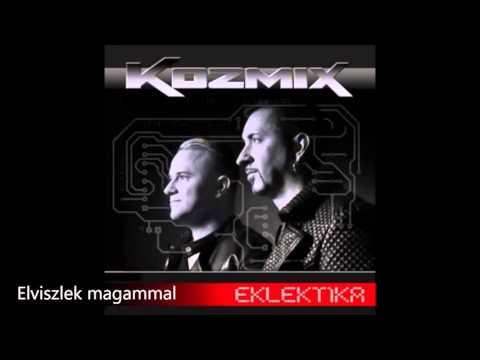 Kozmix - Elviszlek Magammal
