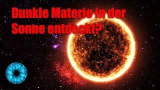 Dunkle Materie in der Sonne entdeckt? - Clixoom Science & Fiction