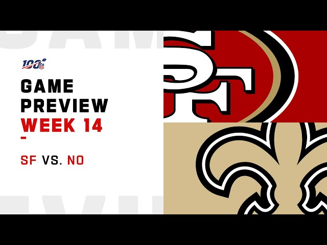 San Francisco 49ers vs New Orleans Saints Week 14 NFL Game Preview